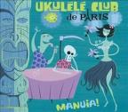 Ukulele Club de Paris: Manuia!