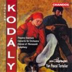 Zoltan Kodaly: Theatre Overture; Concerto for Orchestra; Dances of Marosszek; Symphony