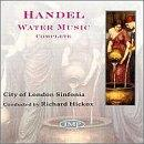 Handel: Water Music / Hickox, City Of London Sinfonia