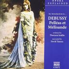 An Introduction to Debussy's Pelleas et Melisande