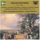 Oscar Bystrom: Andantino; Overture in D major; Overture to Herman Vimpel; Symphony in D minor. Concert Waltzes