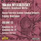 Nikolai Myaskovsky: Symphony No. 17; Symphony No. 21; Salutatory Overture