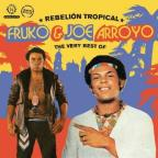 Rebelion Tropical: The Very Best Of Fruko & Joe Arroyo