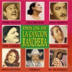 Idolos De La Cancion Ranchera