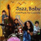 Jazz Baby - Cool Music For Cool Kids