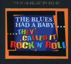 Blues Had a Baby...They Called It Rock 'N' Roll
