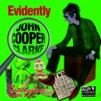 Evidently John Cooper Clarke: The Archive Recordings, Vol. 2