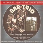 Golden Era Of The German Dance Orchestra: Bar-Trio (1938-1943)