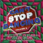 Can't Stop Dancing, Vol. 2