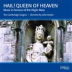 Hail! Queen of Heaven: Music in Honour of the Virgin Mary