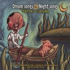 Dream Songs Night Songs: From Mali to Louisiana