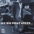My Big Phat Greek...