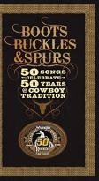 Boots, Buckles & Spurs: 50 Songs Celebrate 50 Years of Cowboy Tradition