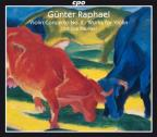 G&#252;nter Raphael: Violin Concerto; Works for Violin