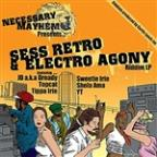 Necessary Mayhem Presents Sess Retro & Electro Ago