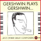 Gershwin Plays Gershwin... And Other Great Composers.
