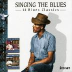Singing The Blues: 44 Blues Classics