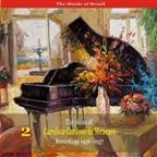 Music of Brazil: The Piano of Carolina Cardoso de Menezes, Volume 2 - Recordings 1956 - 1957