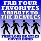 Fab Four Favorites - Tribute To The Beatles