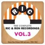 Complete Ric & Ron Recordings, Vol. 3:  Classic New Orleans R&B And More, 1958-1965