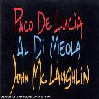 Guitar Trio: Paco de Lucia/John McLaughlin/Al Di Meola