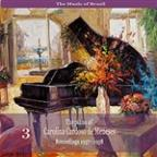 Music of Brazil: The Piano of Carolina Cardoso de Menezes, Volume 3 - Recordings 1957 - 1958