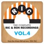 Complete Ric & Ron Recordings, Vol. 4:  Classic New Orleans R&B And More, 1958-1965