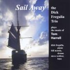 Sail Away: The Dick Fregulia Trio Plays The Music