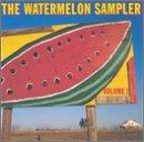 Watermelon Sampler, Volume 1