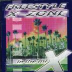 Freestyle X-Zone In The Mix