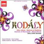 Kodaly: Hary Janos; Dances of Galanta; Dances of Marosszek; Missa Brevis; Solo Cello Sonata