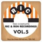 Complete Ric & Ron Recordings, Vol. 5:  Classic New Orleans R&B And More, 1958-1965