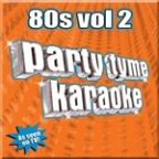 Party Tyme Karaoke: 80s Vol 2