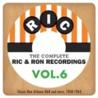 Complete Ric & Ron Recordings, Vol. 6:  Classic New Orleans R&B And More, 1958-1965