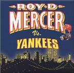 Roy D. Mercer Vs. Yankees