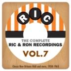 Complete Ric &amp; Ron Recordings, Vol. 7:  Classic New Orleans R&amp;B And More, 1958-1965