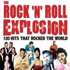 Rock 'N' Roll Explosion: 120 Hits That Rocked the World