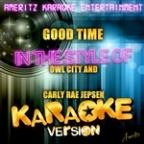 Good Time (In The Style Of Owl City And Carly Rae Jepsen) [karaoke Version] - Single