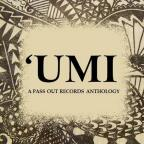Umi: A Pass Out Records Anthology