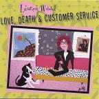 Love, Death &amp; Customer Service