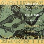 Sounds Of The South - A Musical Journey From The Georgia Sea Islands To The Mississippi Delta Recorded In The Field By Alan Lomax.