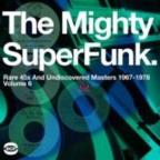 SuperFunk, Vol. 6: The Mighty SuperFunk - Rare 45s and Undiscovered Masters 1967 - 1978
