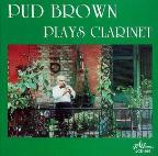 Pud Brown Plays Clarinet