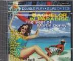 Bachelor In Paradise: The Best Of Martin Denny