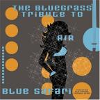 Blue Safari: The Bluegrass Tribute To Air