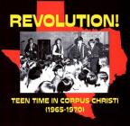 Revolution!: Teen Time In Corpus Christi (1965-1970)