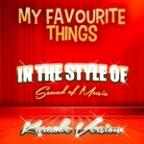 My Favourite Things (In The Style Of Sound Of Music) [karaoke Version] - Single