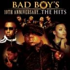 Bad Boy's 10th Anniversary...The Hits!