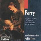 Hubert Parry: Symphonic Variations; Concertstuck; From Death to Life; Elegy for Brahms
