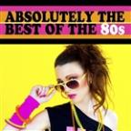 Absolutely The Best Of The 80s